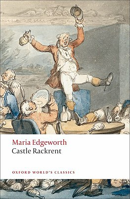Castle Rackrent By Edgeworth, Maria/ Watson, George (EDT)/ Kirkpatrick, Kathryn J. (INT)