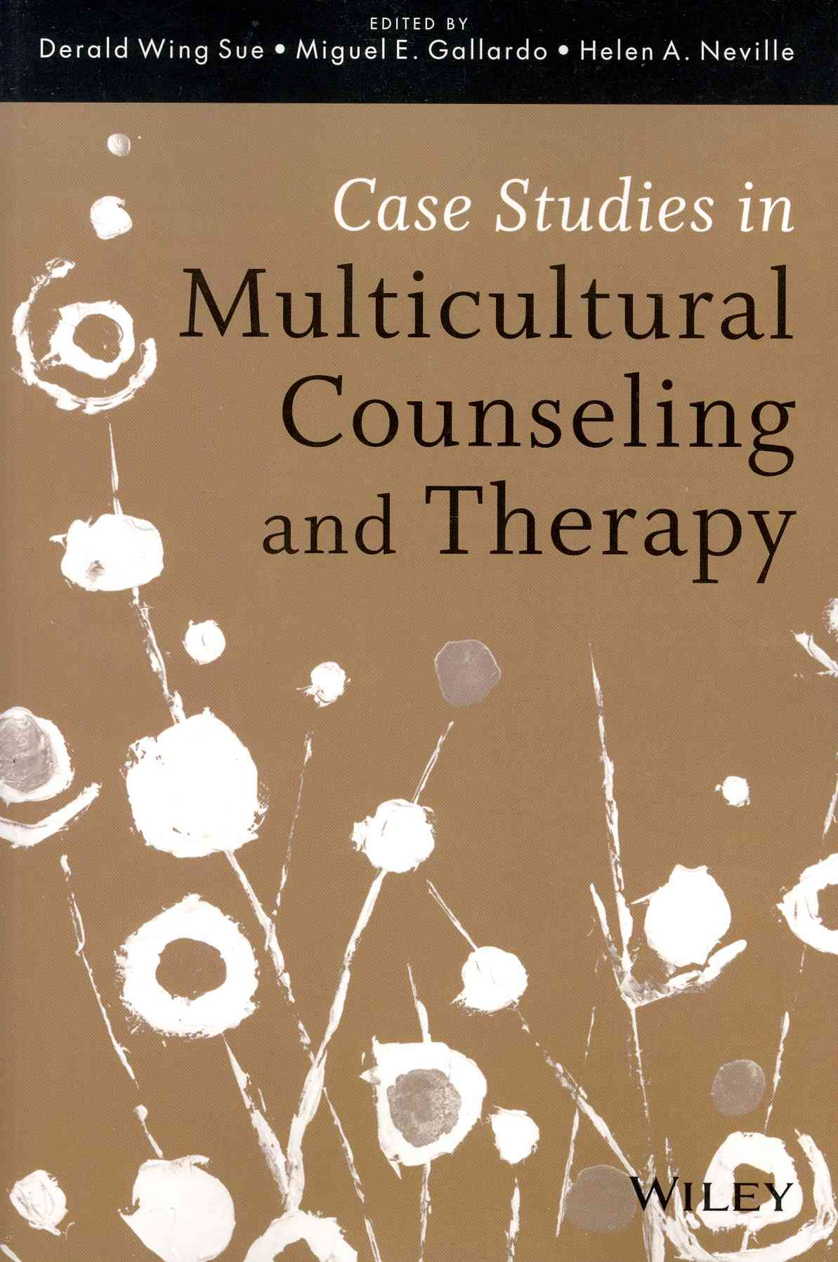 Case Studies in Multicultural Counseling and Therapy By Sue, Derald Wing/ Gallardo, Miguel E./ Neville, Helen A.